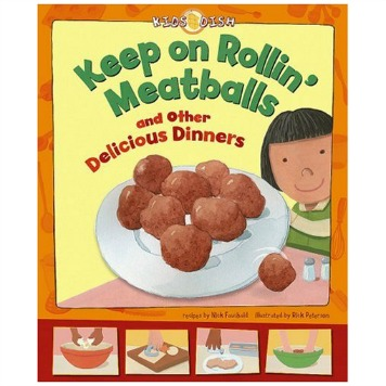 Keep on Rollin' Meatballs and Other Delicious Dinners