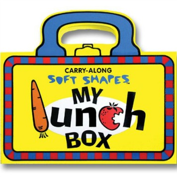 My Lunch Box (Tote-Along Soft Shapes)