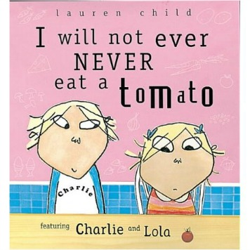 """I Will Never NOT EVER Eat a Tomato"""