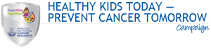 Healthy Kids Today - Prevent Cancer Tomorrow