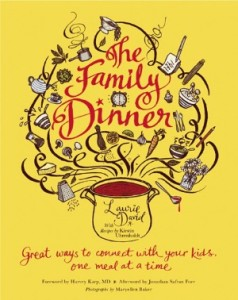 The Family Dinner: Ways to Connect with Your Kids One Meal at a Time.