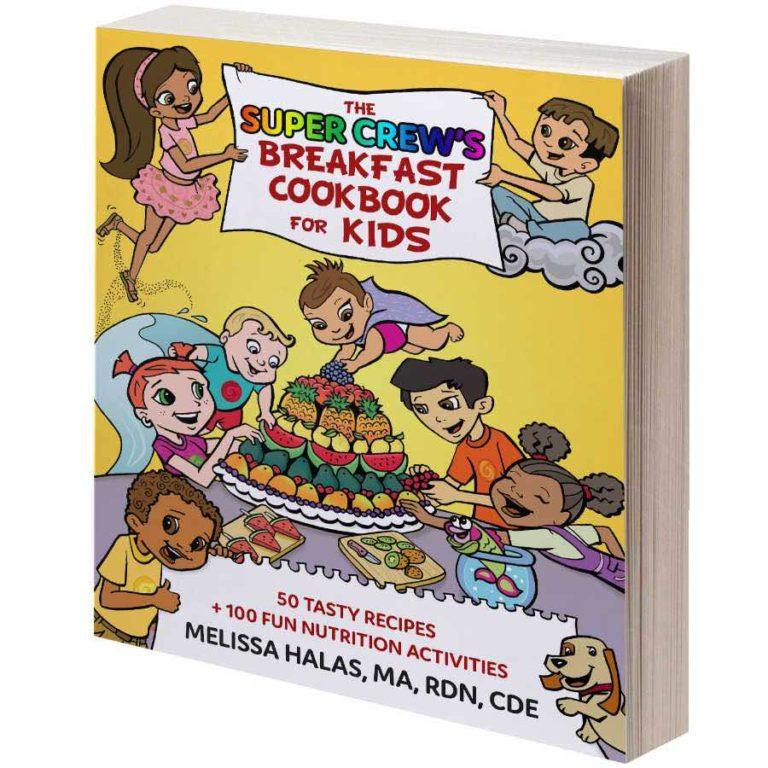 Breakfast Cookbook for Kids, 50 tasty recipes + 50 fun nutrition activities